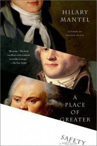 A Place Of Greater Safety by Hilary Mantel - book cover