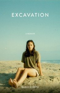 "Cover of ""Excavation: A Memoir"" by Wendy C. Ortiz"