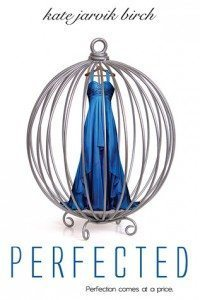 Cover of Perfected by Kate Jarvik Birch