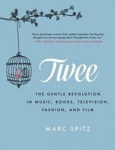 Twee - The Gentle Revolution by Marc Spitz (cover)