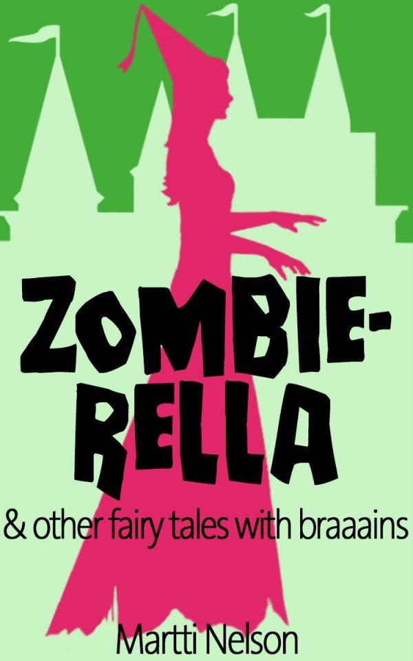 Zombierella by Martti Nelson