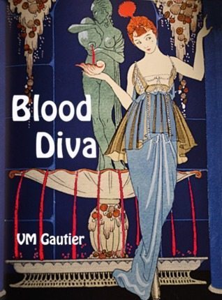 Cover of Blood Diva by V.M. Gautier