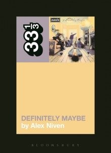 33 1/3 Definitely Maybe [Oasis] by Alex Niven (cover)
