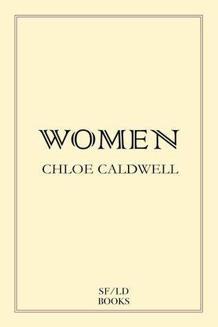 Women - Chloe Caldwell - cover