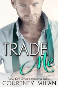 Cover of Trade Me by Courtney Milan