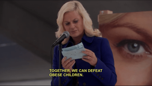 A picture of Leslie Knope saying we can defeat obese children.