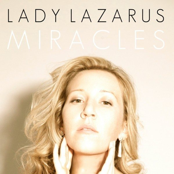 Lady Lazarus - Miracles