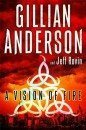 A Vision of Fire by Gillian Anderson and Jeff Rovin (cover)